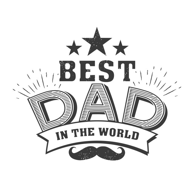 You will be the best Dad in the world.