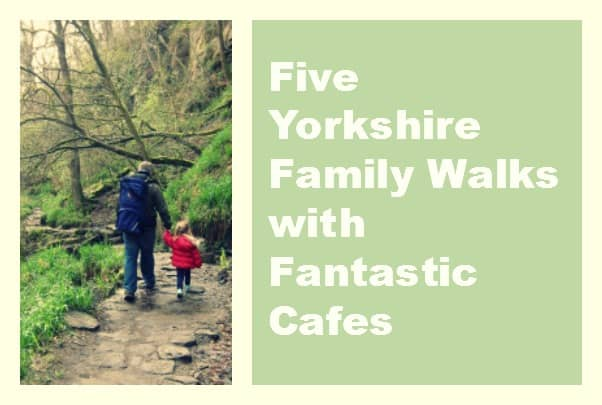 5 Yorkshire Walks for families with Fantastic Cafes