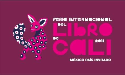 FERIA INTERNACIONAL DEL LIBRO DE CALI 2018, MÉXICO PAÍS INVITADO 18 AL 28 DE OCTUBRE – BULEVAR DEL RIO – ENTRADA LIBRE