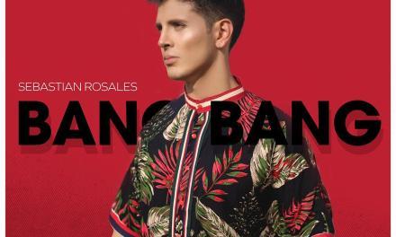 Sebastian Rosales presenta Bang Bang, su tercer sencillo musical.