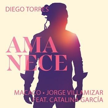 """DIEGO TORRES en colaboración con MACACO, JORGE VILLAMIZAR y CATALINA GARCÍA lanza su sencillo y video """"AMANECE"""""""
