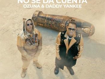 """OZUNA lanza el video de su canción """"NO SE DA CUENTA"""" junto a DADDY YANKEE"""