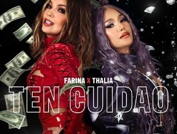 """FARINA & THALIA lanzan su sencillo y video  """"TEN CUIDAO"""""""