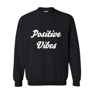 Positive Vibes Sweatshirt