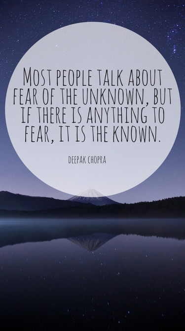 16 Inspirational Quotes About Fear Of The Unknown You Are Your Reality