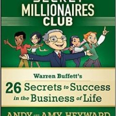 The Secret Millionaires Club Warren Buffett's 26 Secrets To Success In The Business of Life Book Review