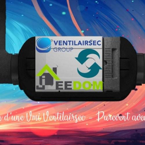 Gestion d'une VMI Ventilairsec – Purevent avec Jeedom