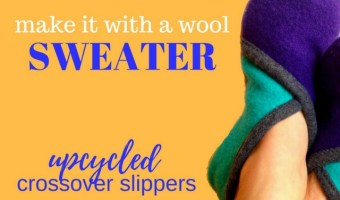 Upcycled Sweater Slippers: Sewing Tips & Tricks