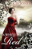 A White So Red by K.D. Jones