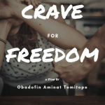 A Crave For Freedom