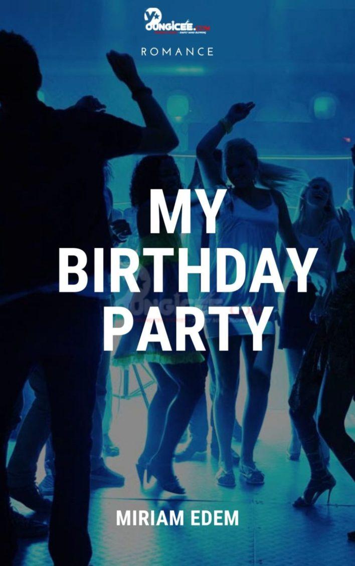 My Birthday Party By Miriam Edem