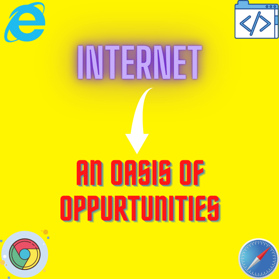 Internet: – Oasis of Opportunities