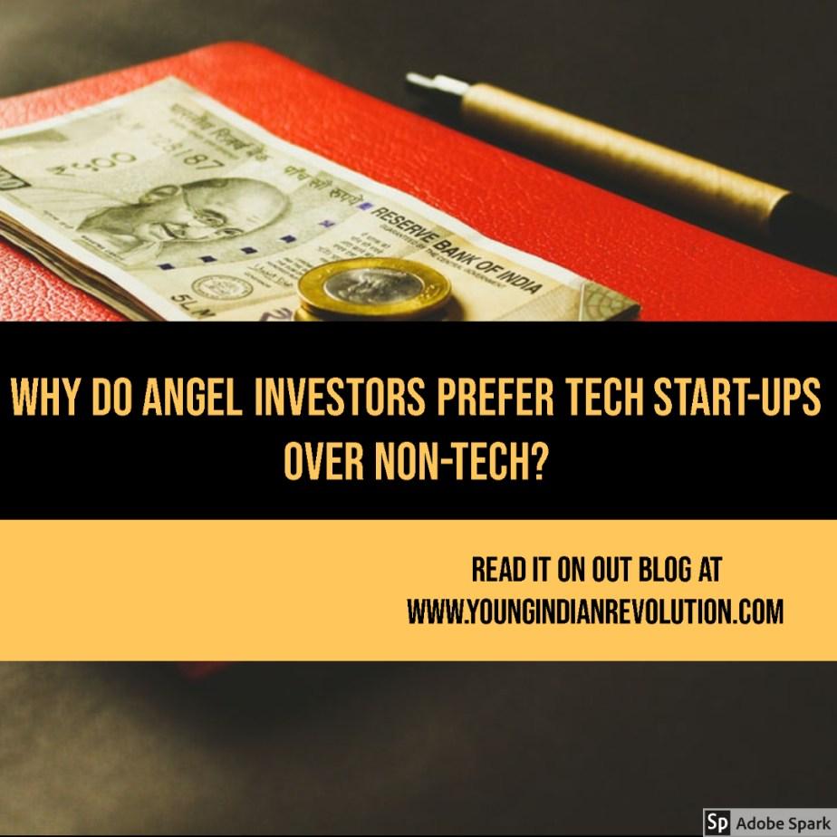 Why do angel investors prefer Tech start-ups over Non-Tech?