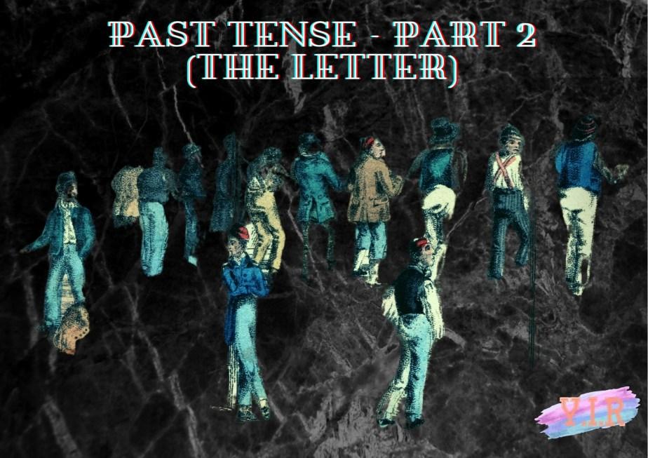 Past Tense – Part 2(The Letter)