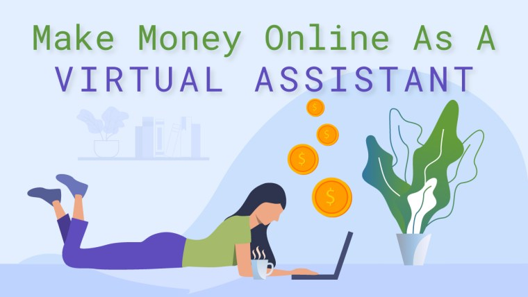 How to make money online working as a virtual assistant.