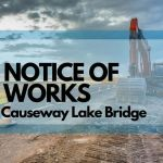 Road works at Causeway Lake bridge may cause a delay