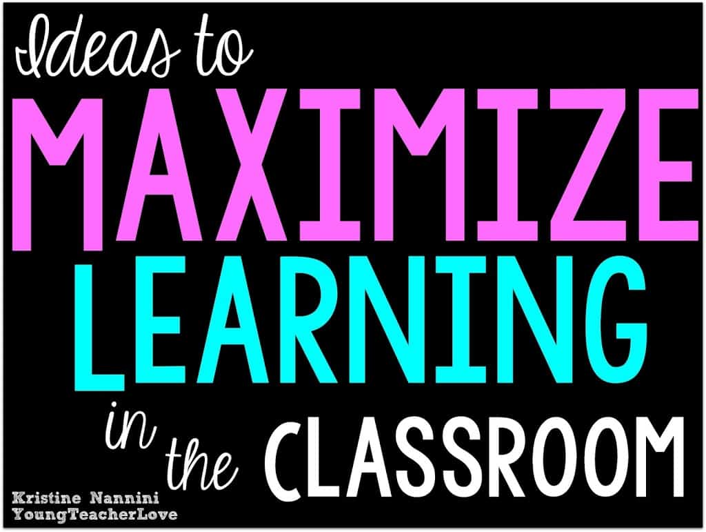Ideas To Maximize Learning In The Classroom When Time Is Short