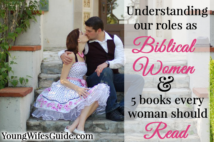 Understanding our roles as biblical women