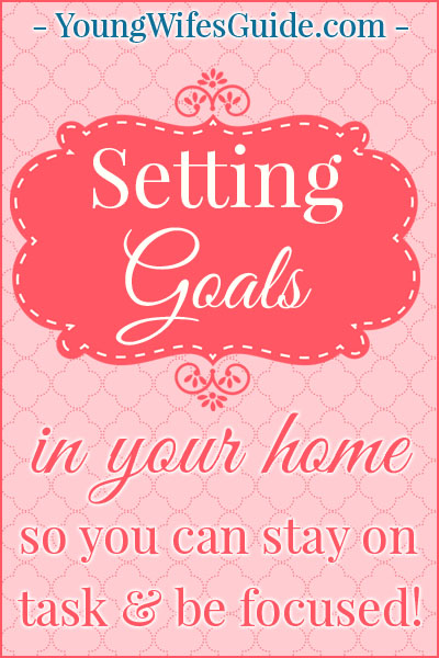 Having clear goals and objectives in my homemaking, broken down by life, yearly, monthly, weekly, and daily goals, helps me to stay on track in my life so I can make a real impact from within my home.