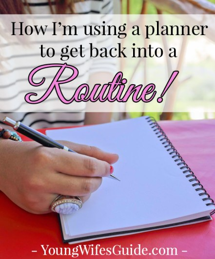 How I'm Using a planner to get back into a routine