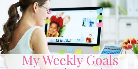 My weekly Goals (Personal & Business)