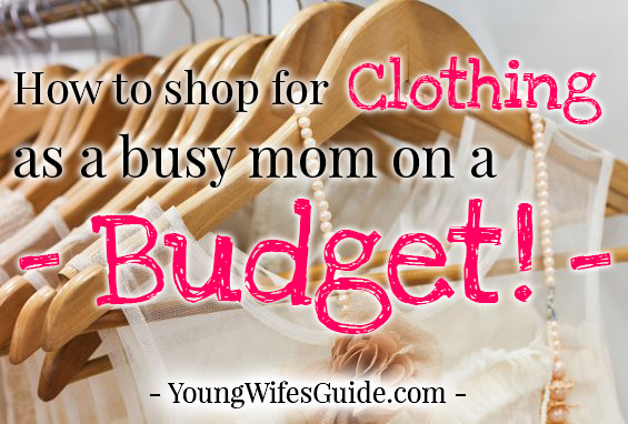 How to shop for clothing as a busy mom on a budget2