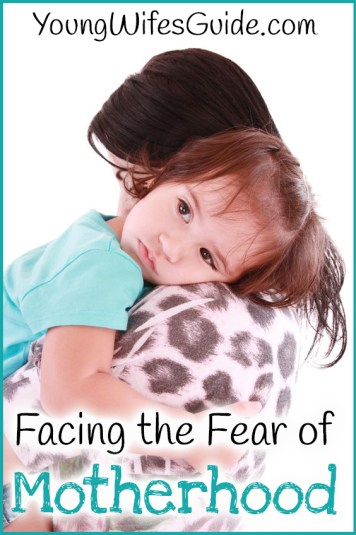 Facing the Fear of Motherhood