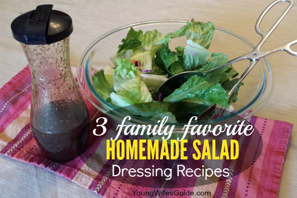 3 Family Favorite Homemade Salad Dressing Recipes 600 x 400