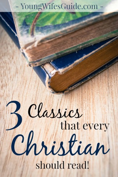 3 Classics Every Chrsitian Should Read
