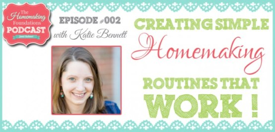 HF #2- Creating Simple Homemaking Routines That Work