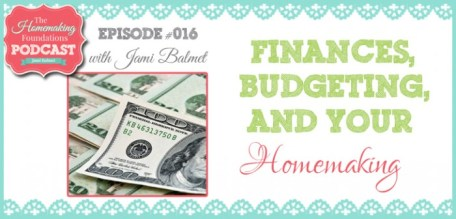 HF #16 - Finances, Budgeting, and Your Homemaking