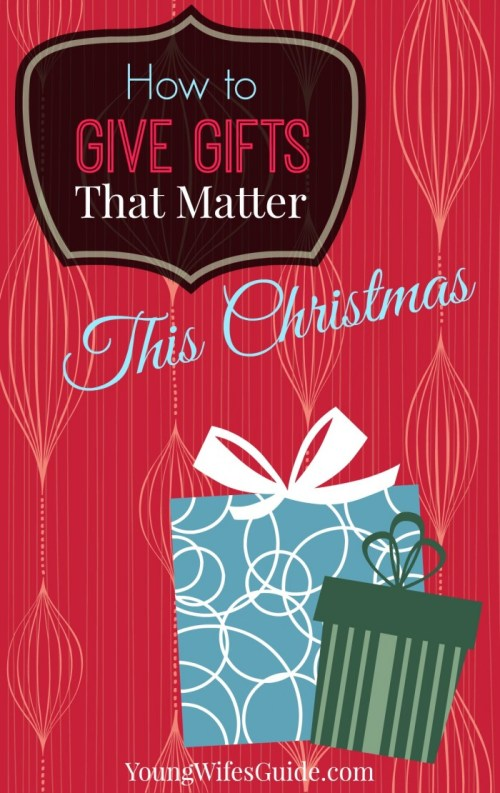 how to give gifts that matter this christmas