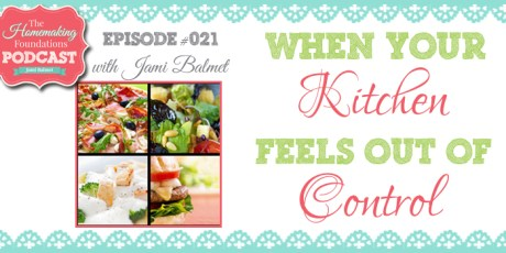 Hf #21 - When Your Kitchen Feels Out of Control