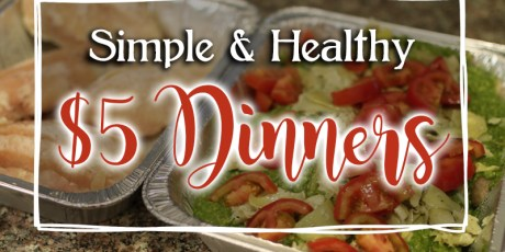 Simple and healthy $5 dinners