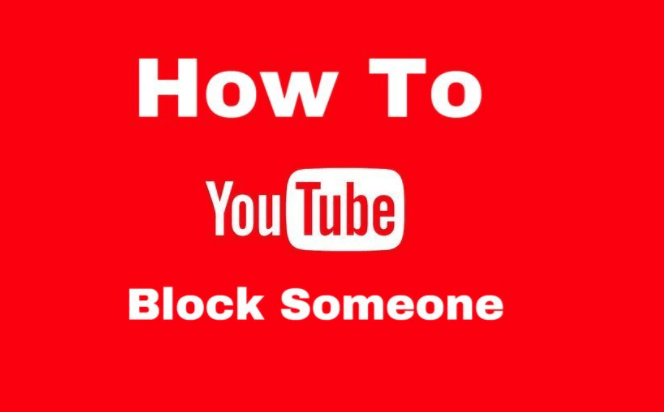 How To Block Someone On YouTube