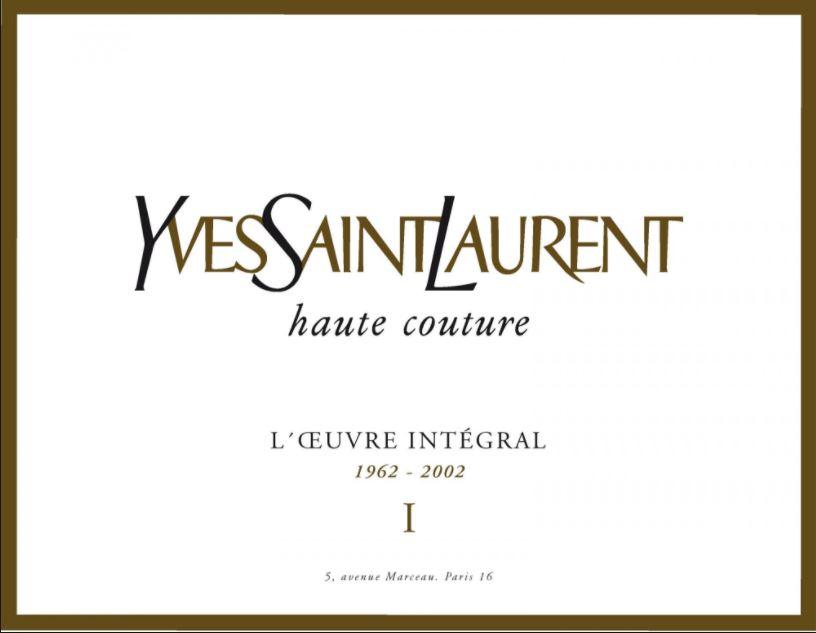 Le catalogue raisonné de l'œuvre d'Yves Saint Laurent est coédité par la Fondation Pierre Bergé - Yves Saint Laurent et les Éditions de La Martinière à l'occasion de l'exposition dédiée au grand couturier, présentée à Paris au musée du Petit Palais, en mars 2010.