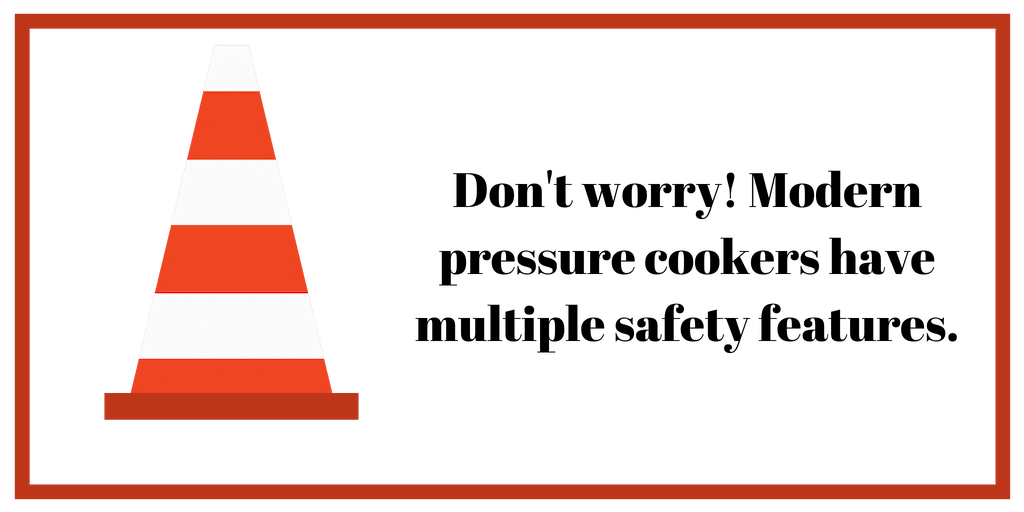 Modern pressure cookers have multiple safety features