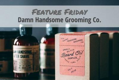 damn handsome grooming