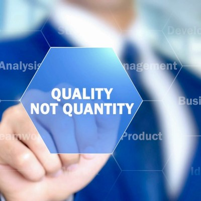 """It's All About """"Quality, Not Quantity!"""""""