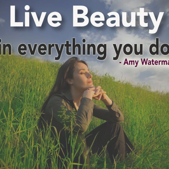 Live beauty in everything you do