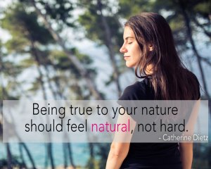 Be true to your nature