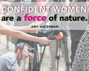 Confident women are a force of nature
