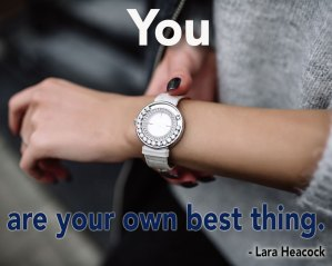 You are your own best thing