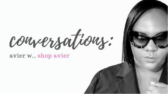 Conversations: Avier W., Shop Avier