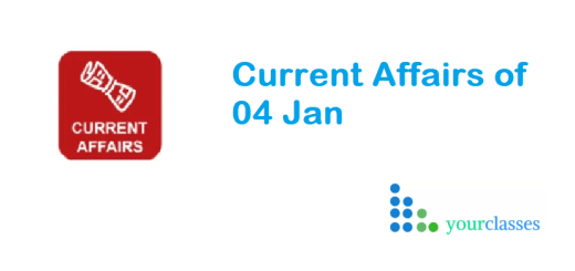 Current Affairs of 04 Jan