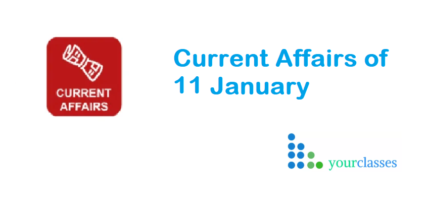 Current Affairs of 11 January 2020