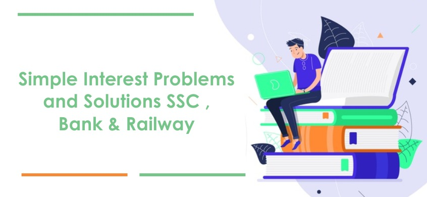 Simple Interest Problems and Solutions SSC , Bank & Railway