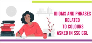 Idioms and phrases to colours asked in ssc cgl