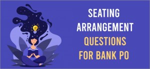 Seating Arrangement questions for bank po