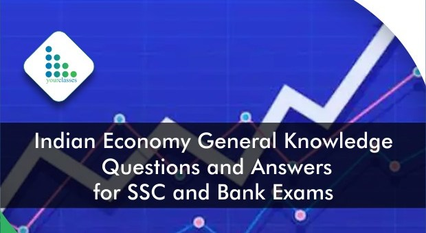Indian Economy General Knowledge Questions and Answers for SSC and Bank Exams